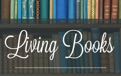 Living Books: Why and How You Should Use Them