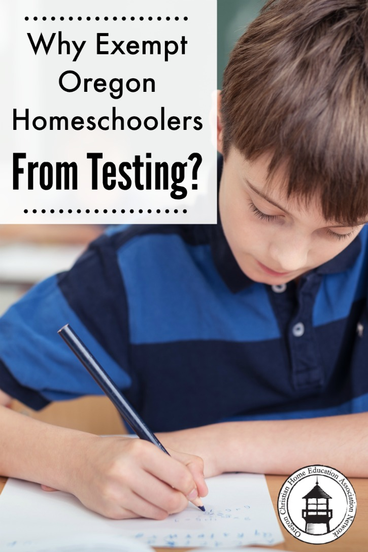 Why Exempt Oregon Homeschoolers from Testing? Find out why OCEANetwork works to remove this requirement for Oregon homeschoolers.