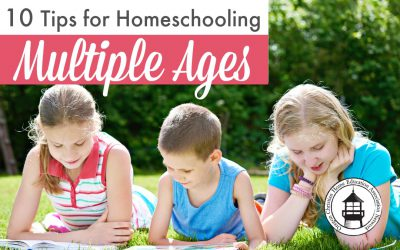 10 Tips for Homeschooling Multiple Ages