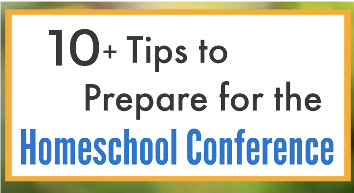 10+ Tips to Prepare for the Homeschool Conference