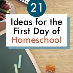 Looking for ways to make the first day of your homeschool year special for your kids? Here are 21 ideas from real homeschool moms!