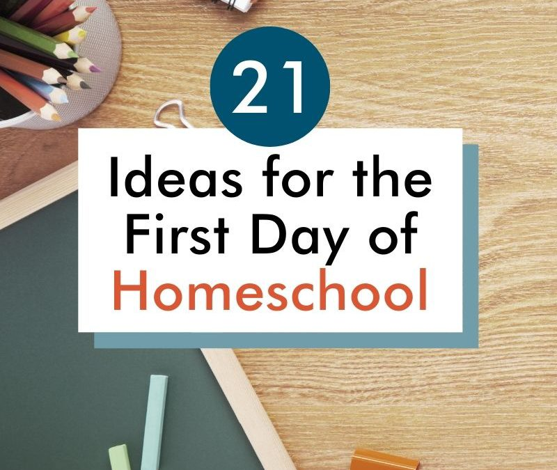 21 Ideas for the First Day of Homeschool