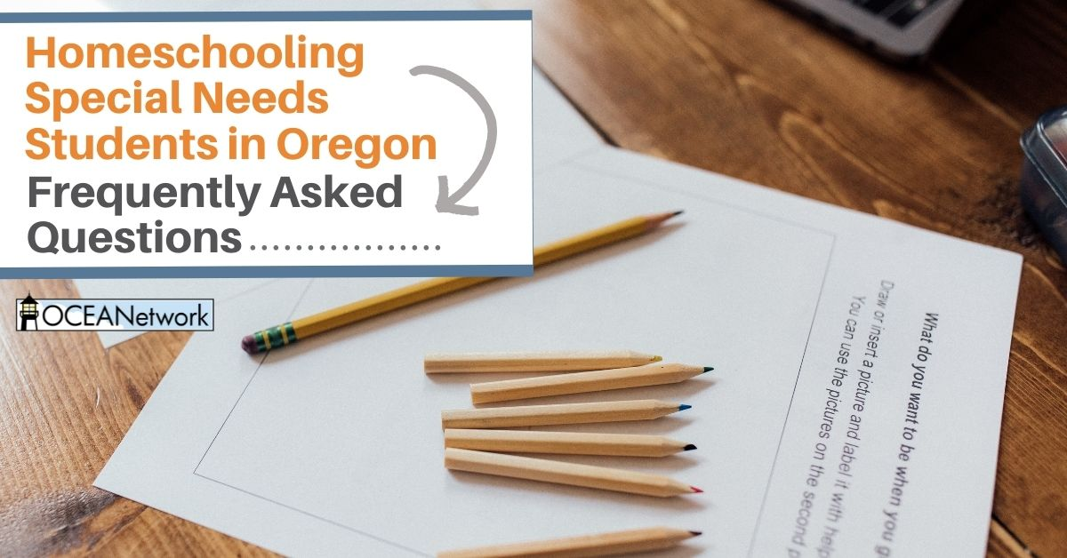 Homeschooling special needs in Oregon? Find out what questions are frequently asked and get answers from OCEANetwork.