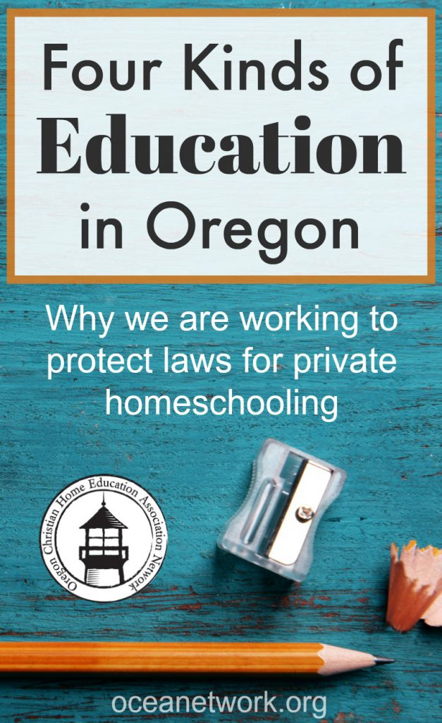 What are the four kinds of education in Oregon? What is the difference between them, and why does OCEANetwork work to protect and expand private homeschooling law?
