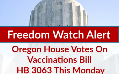 Oregon House Votes On Vaccinations Bill HB 3063 This Monday