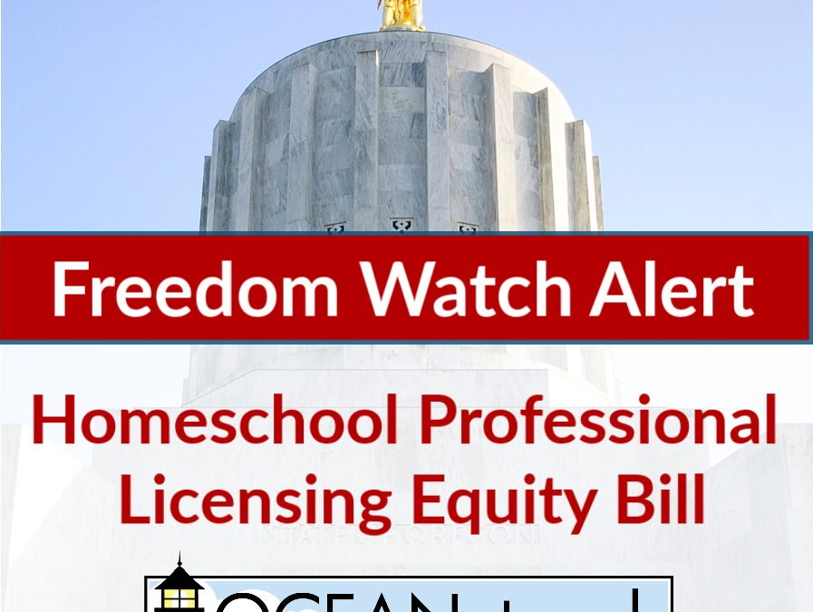 Freedom Watch Alert: Homeschool Professional Licensing Equity Bill