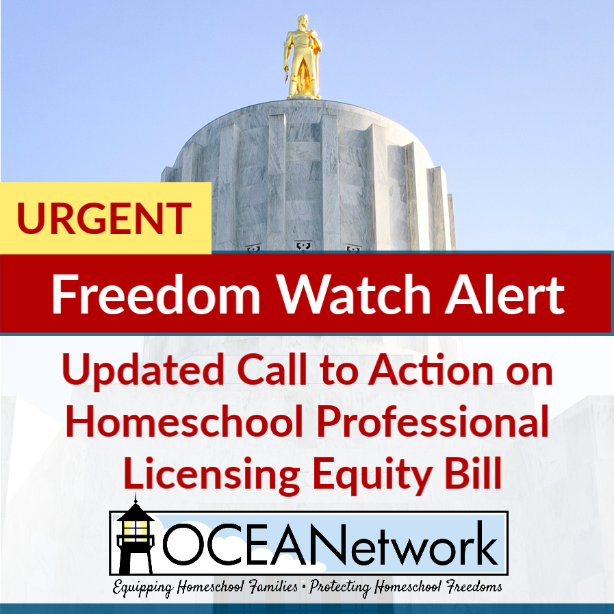 OCEANetwork Freedom Watch Alert: Update on Call to Action for Homeschool Professional Licensing Equity Bill