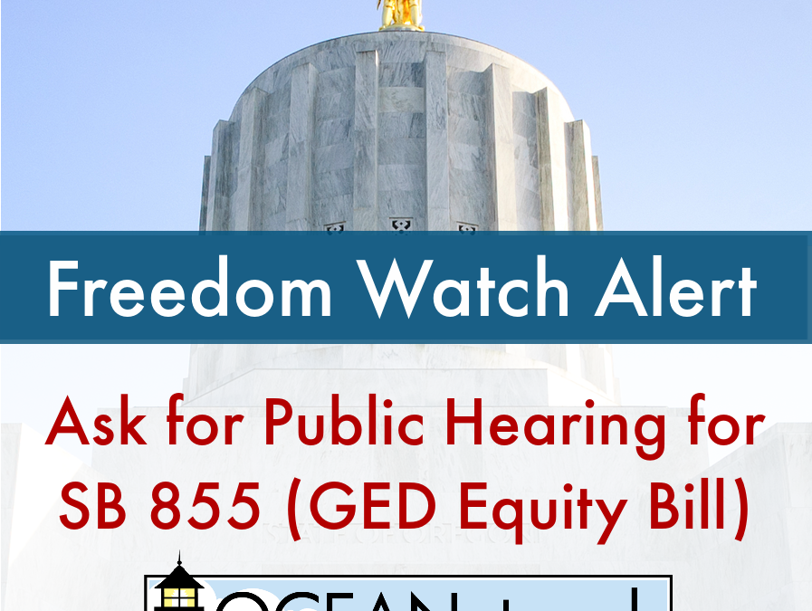 Freedom Watch Alert: Ask for Public Hearing for SB 855 (GED Equity Bill)
