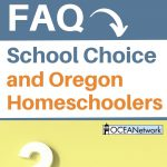 Oregon School Choice FAQ and how it impacts homeschoolers in Oregon