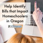 Want to protect homeschool freedom in Oregon? Here's how you can help OCEANetwork identify bills that impact homeschoolers in Oregon, including homeschool issues and parental rights.