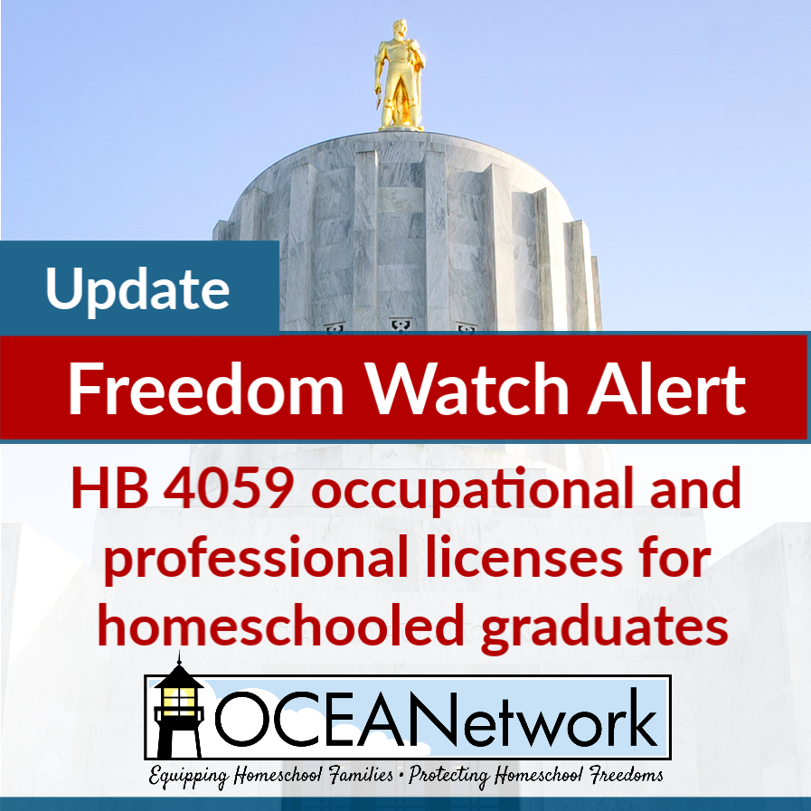 OCEANetwork Freedom Watch Update: Homeschool Professional Licensing Equity Bill