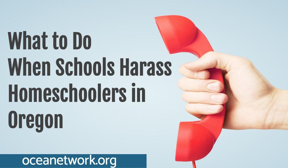 When Schools Harass Homeschoolers in Oregon