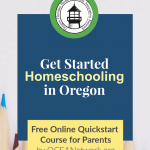 Interested in homeschooling in Oregon? Here's a free quickstart course online just for parents!