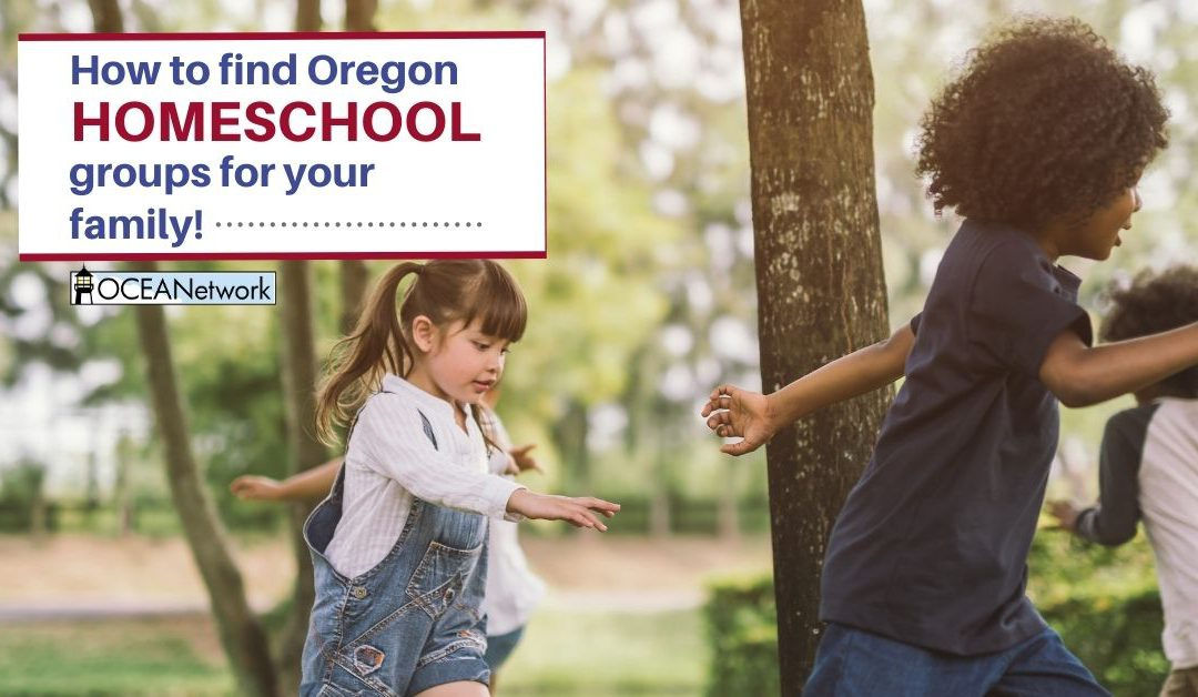 How to Find Oregon Homeschool Groups for Your Family