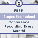 Get encouragement for your journey as you homeschool in Oregon with this FREE monthly OCEANetwork homeschool conference recording!